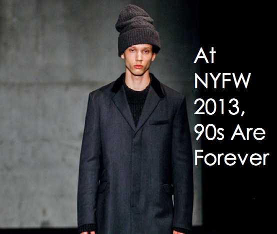 90s are here to stay at NYFW 2013