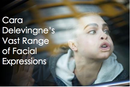 Cara Delevingne's Vast Range of Facial Expressions