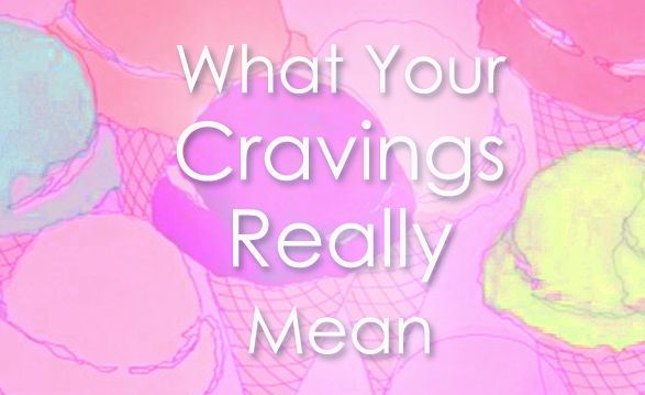 What your food cravings mean